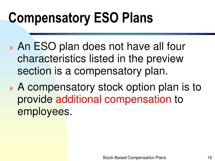 Compensatory ESO Plans