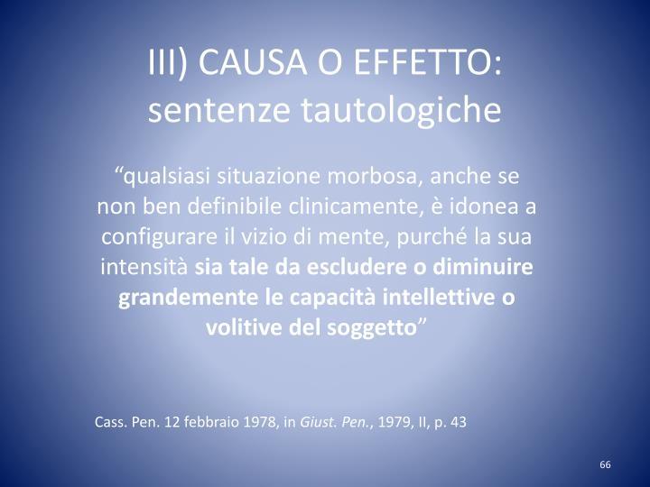 III) CAUSA O EFFETTO: