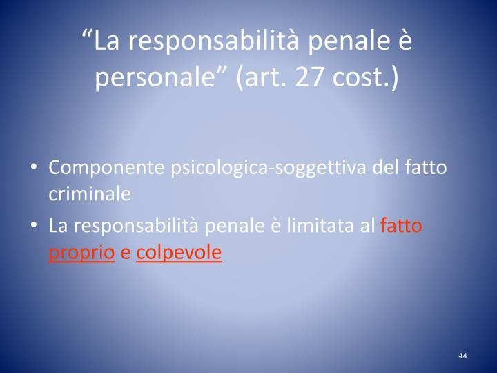 """""""La responsabilità penale è personale"""" (art. 27 cost.)"""