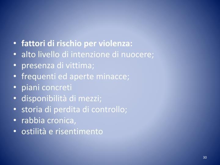 fattori di rischio per violenza:
