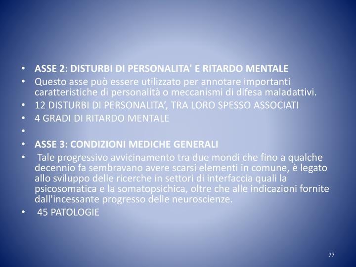 ASSE 2: DISTURBI DI PERSONALITA' E RITARDO MENTALE