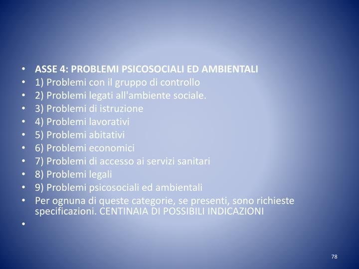 ASSE 4: PROBLEMI PSICOSOCIALI ED AMBIENTALI