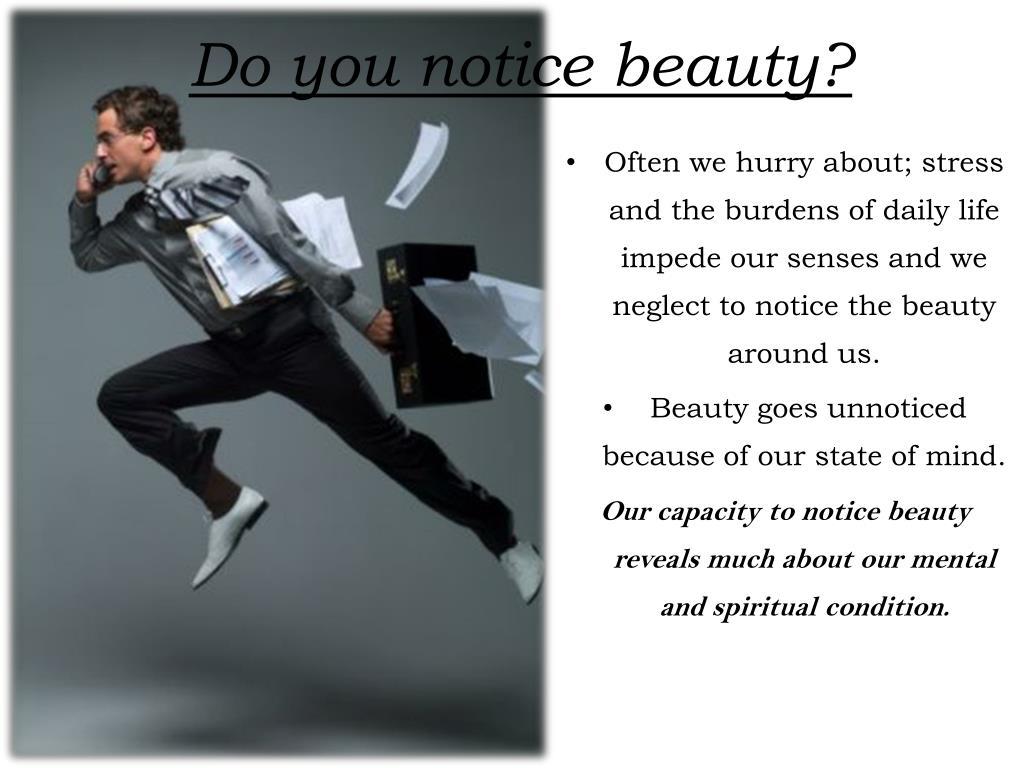 Do you notice beauty?