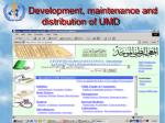 development maintenance and distribution of umd