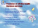provision of off line health literature services