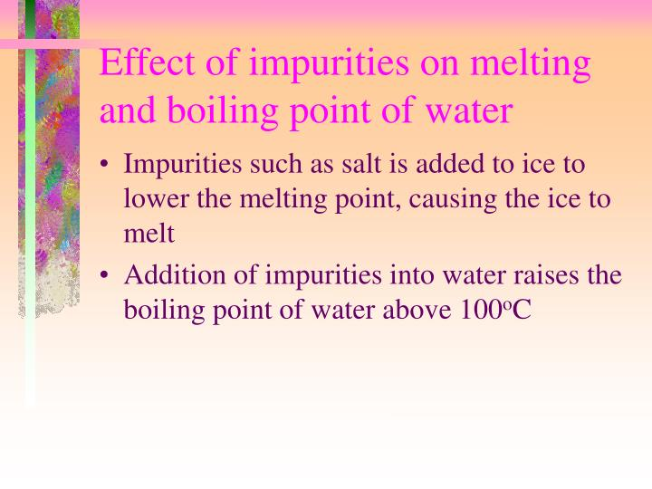 Effect of impurities on melting and boiling point of water