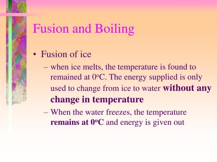 Fusion and Boiling