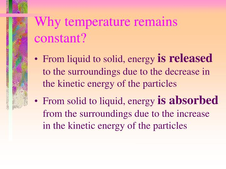 Why temperature remains constant?