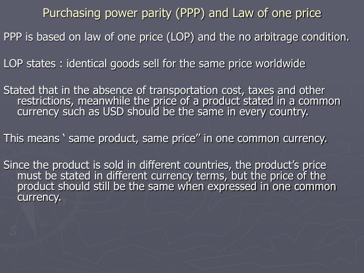 Purchasing power parity (PPP) and Law of one price