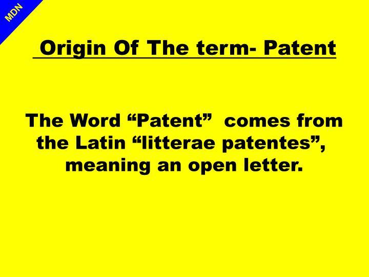 Origin Of The term- Patent