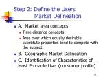 step 2 define the users market delineation