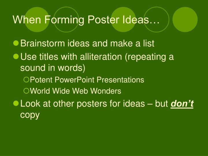 When Forming Poster Ideas…