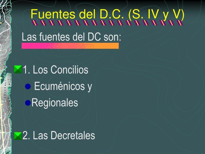 Fuentes del D.C. (S. IV y V)