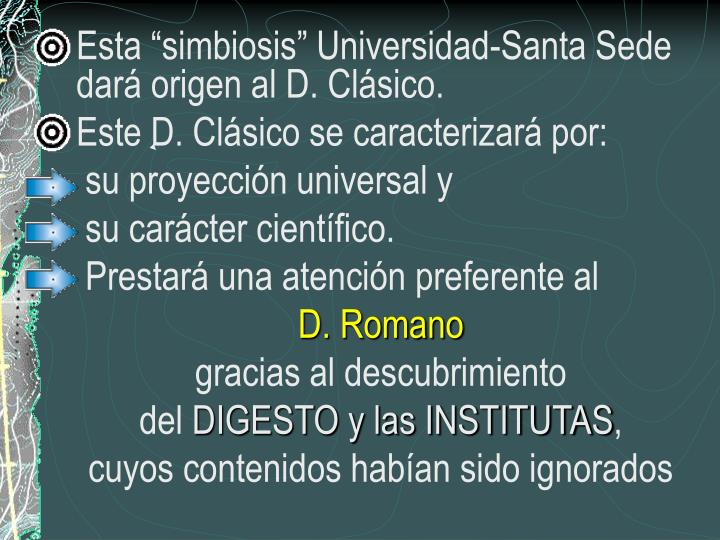 """Esta """"simbiosis"""" Universidad-Santa Sede dará origen al D. Clásico."""