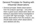 general principles for dealing with influential observations