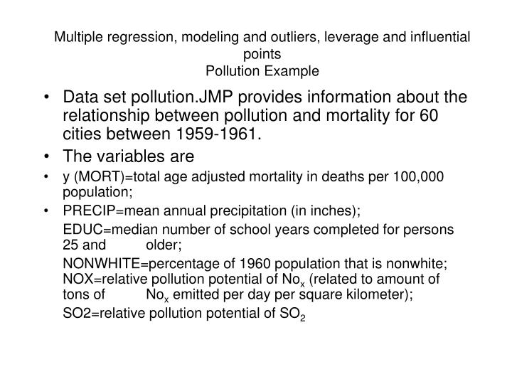Multiple regression, modeling and outliers, leverage and influential points