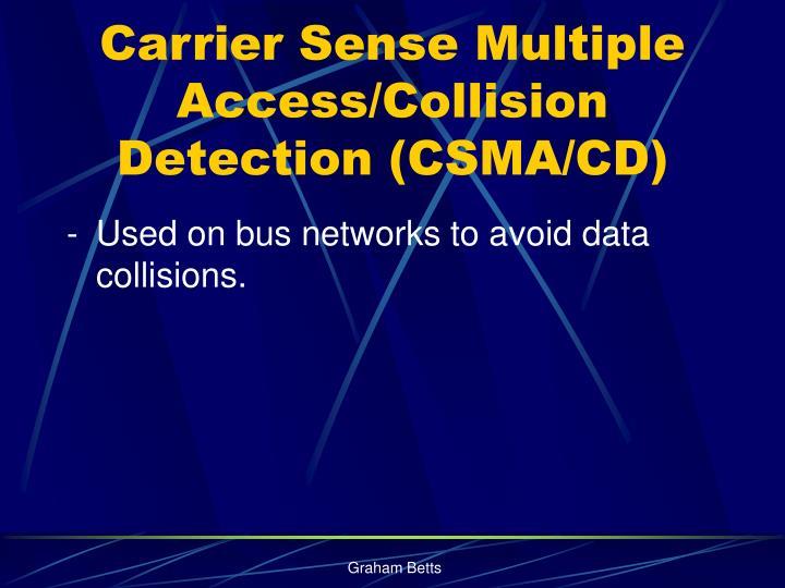 Carrier Sense Multiple Access/Collision Detection (CSMA/CD)