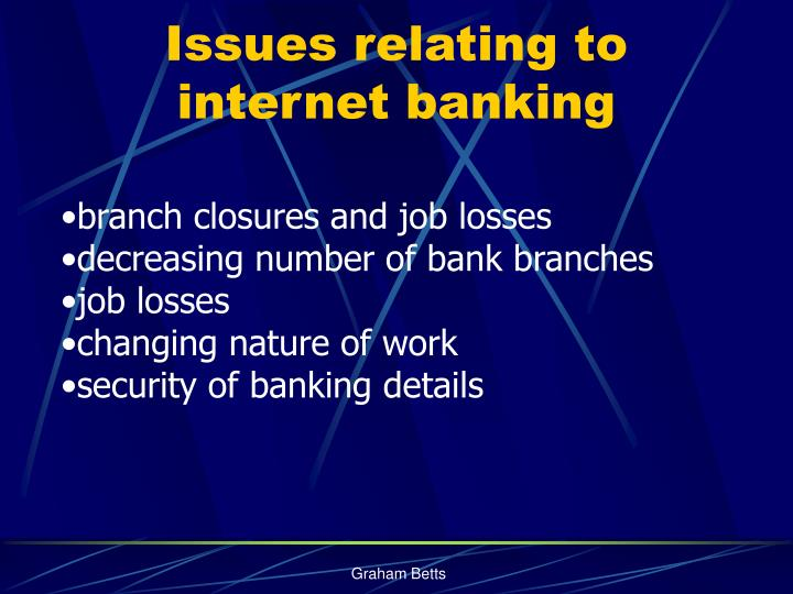 Issues relating to internet banking