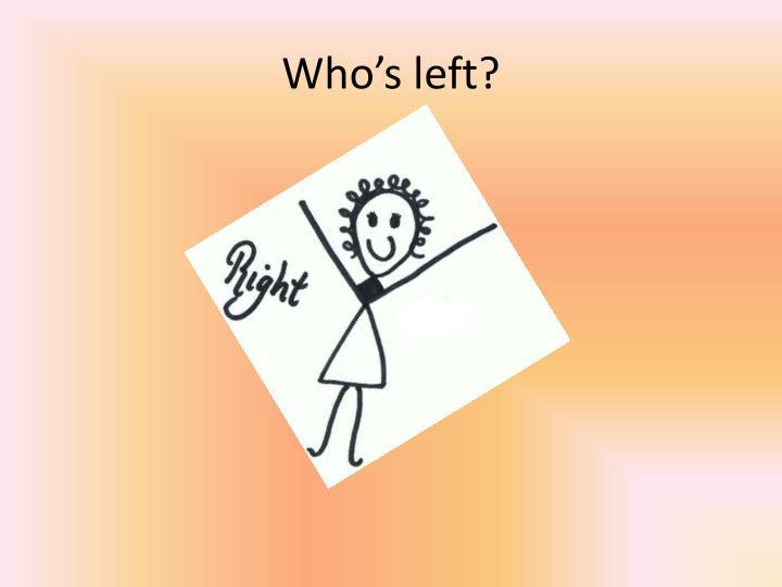 Who's left?