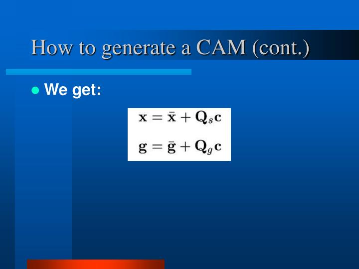 How to generate a CAM (cont.)