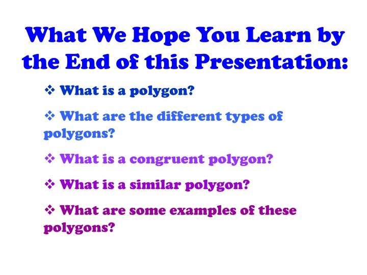 What We Hope You Learn by the End of this Presentation:
