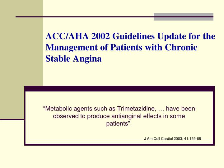 ACC/AHA 2002 Guidelines Update for the Management of Patients with Chronic Stable Angina