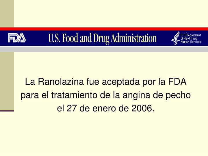 La Ranolazina fue aceptada por la FDA