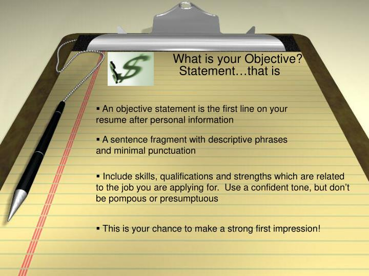 What is your Objective?