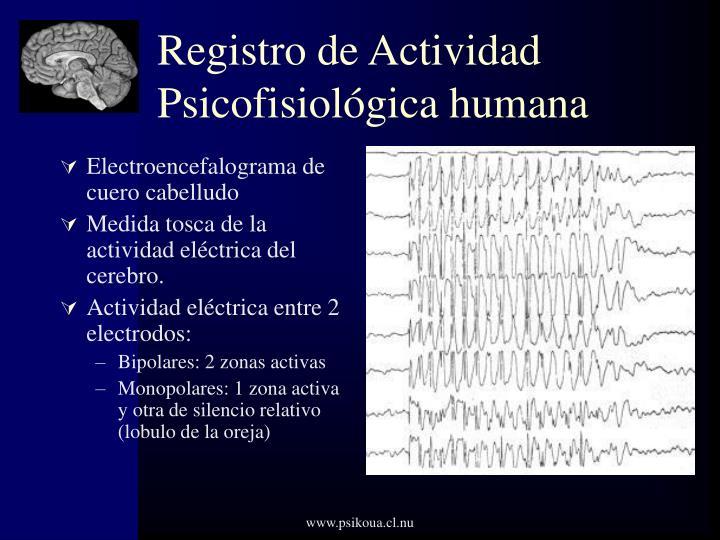Registro de Actividad Psicofisiológica humana