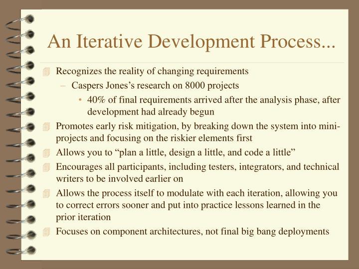An Iterative Development Process...