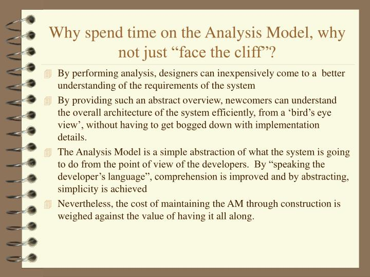 """Why spend time on the Analysis Model, why not just """"face the cliff""""?"""