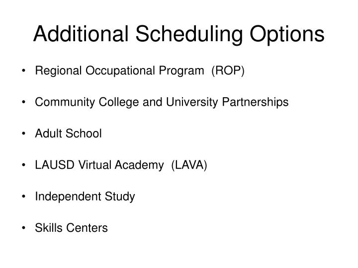 Additional Scheduling Options