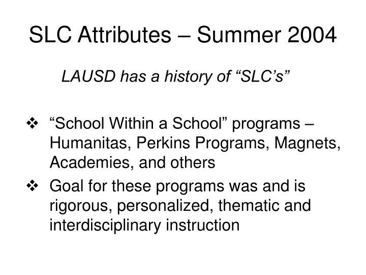 SLC Attributes – Summer 2004