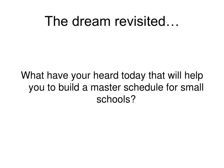 The dream revisited…