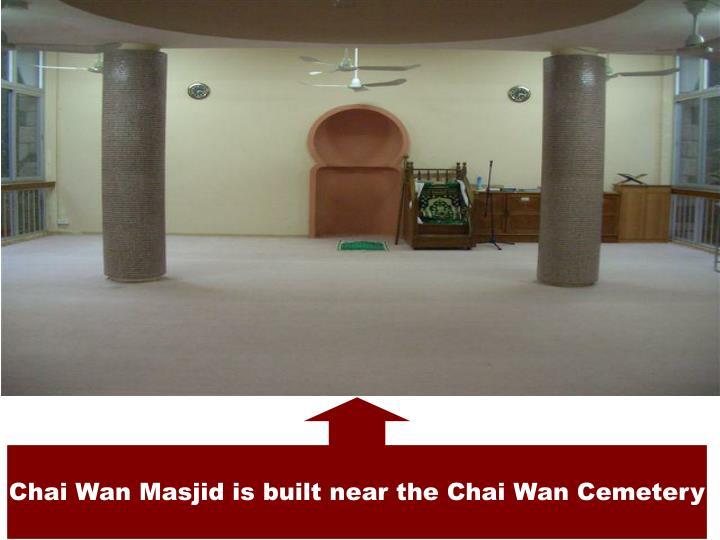 Chai Wan Masjid is built near the Chai Wan Cemetery