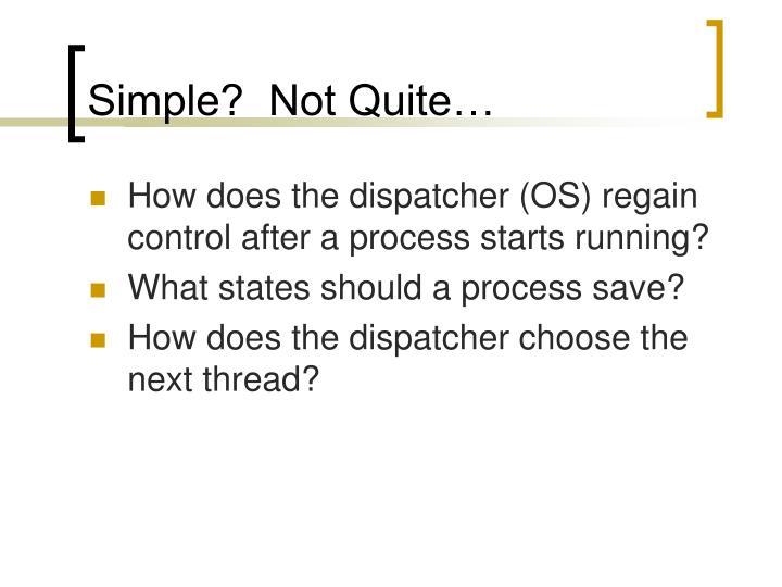 Simple?  Not Quite…