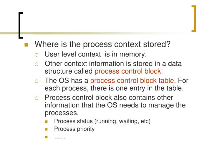 Where is the process context stored?