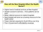 how will the new hospital affect the health sector