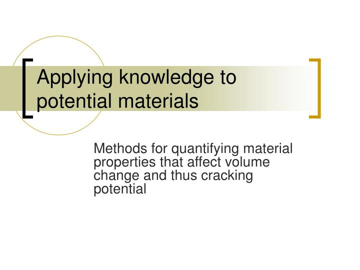 Applying knowledge to potential materials