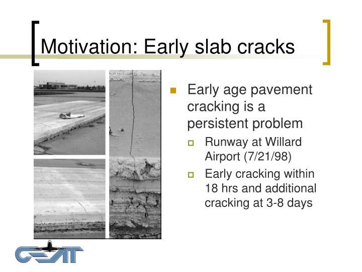 Motivation: Early slab cracks