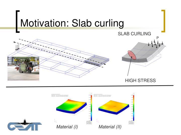 Motivation: Slab curling