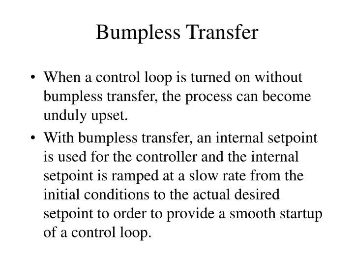 Bumpless Transfer