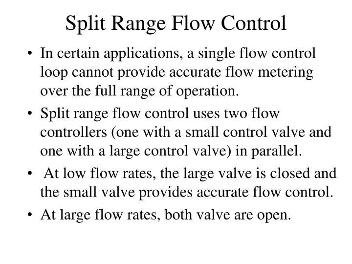 Split Range Flow Control