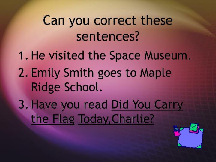 Can you correct these sentences?