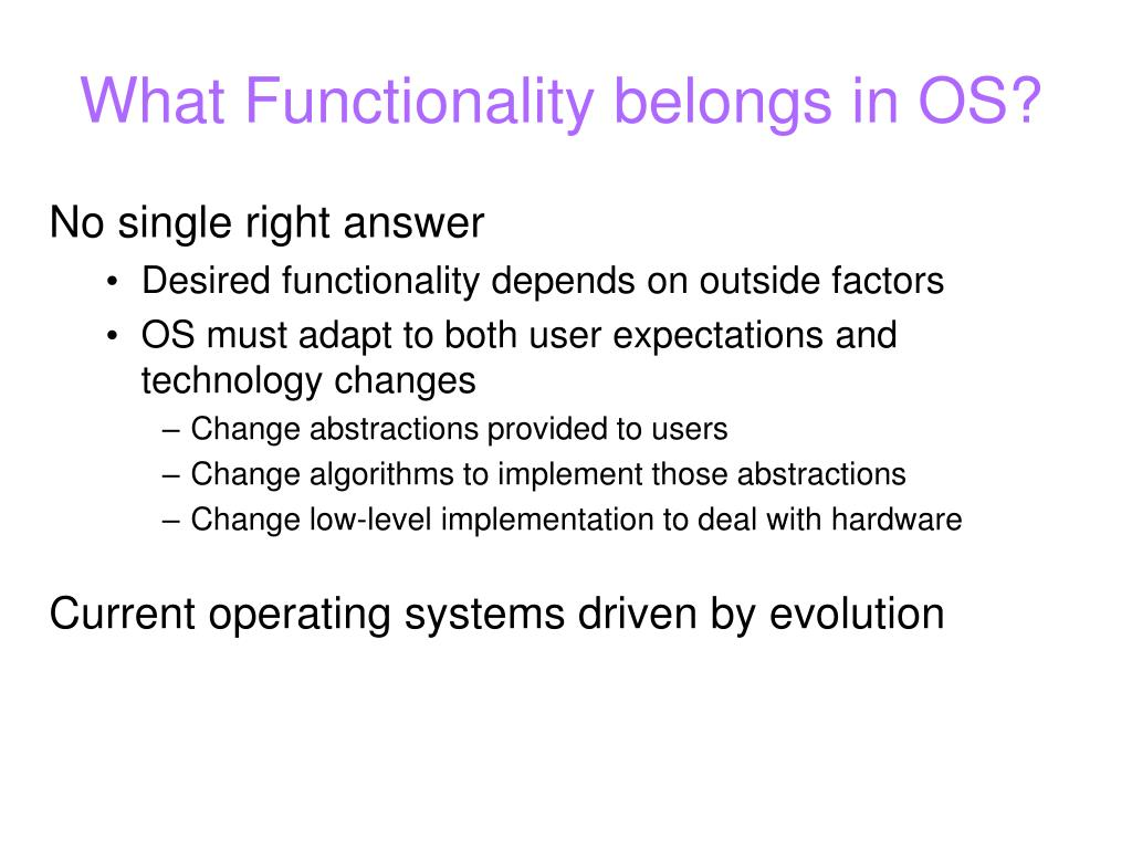 What Functionality belongs in OS?