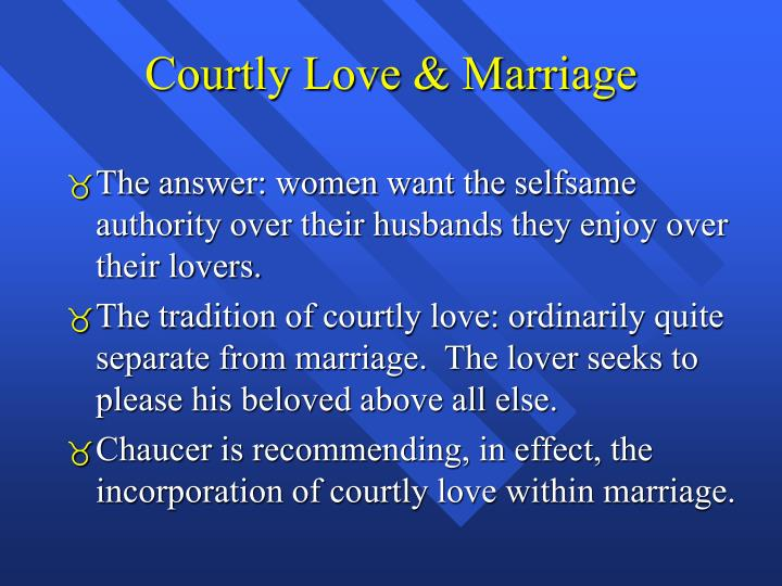 Courtly Love & Marriage