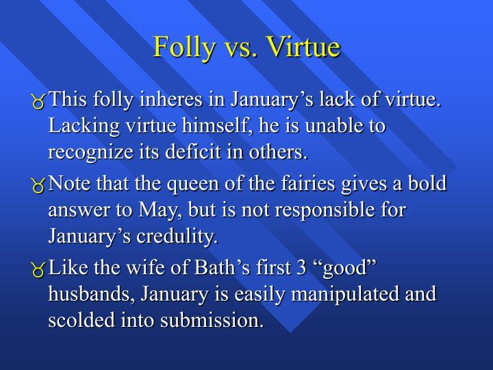 Folly vs. Virtue