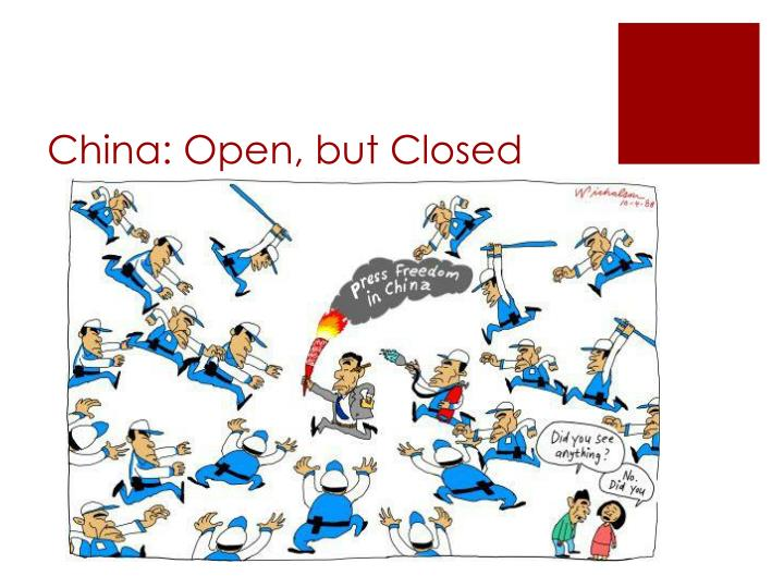 China: Open, but Closed
