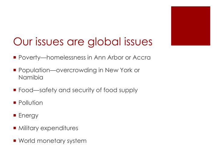 Our issues are global issues