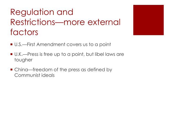 Regulation and Restrictions—more external factors
